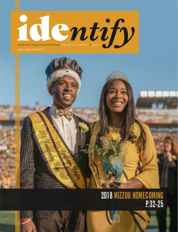 Cover of IDENTIFY publication. Cover features two students on Homecoming wearing crowns and in black and gold formal wear. Fall 2018, Issue 3.