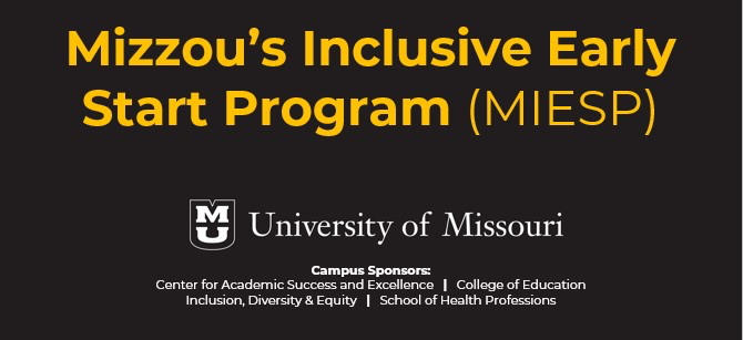 The MIESP Program is for first-time students at Mizzou to help be better prepared for the college experience.