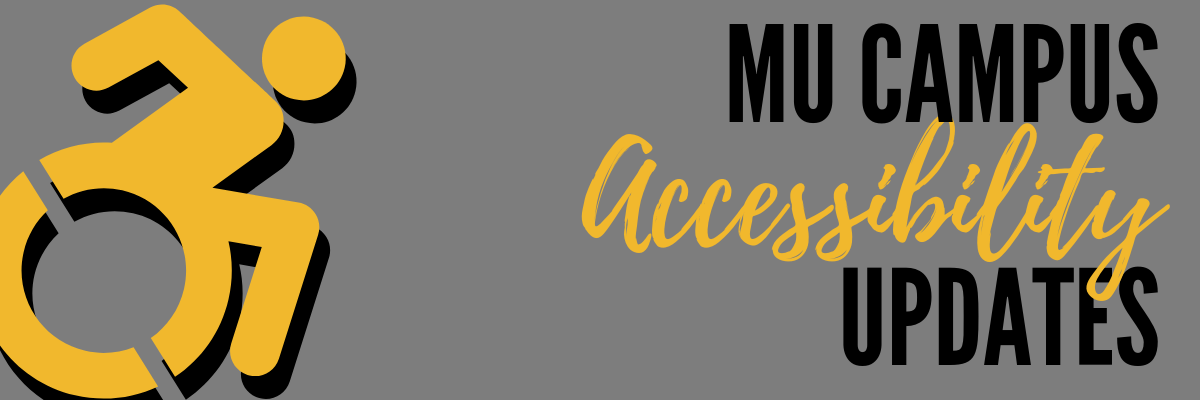 MU Campus Accessibility Update with active person using a wheelchair in gold and gray background. Black and gold text.