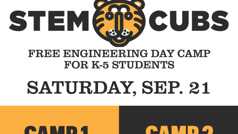 Flyer image: STEM CUBS text around an animated Tiger head. Text below: Free engineering day camp for K-5 students Saturday, Sept. 1. Camp 1 and 2.