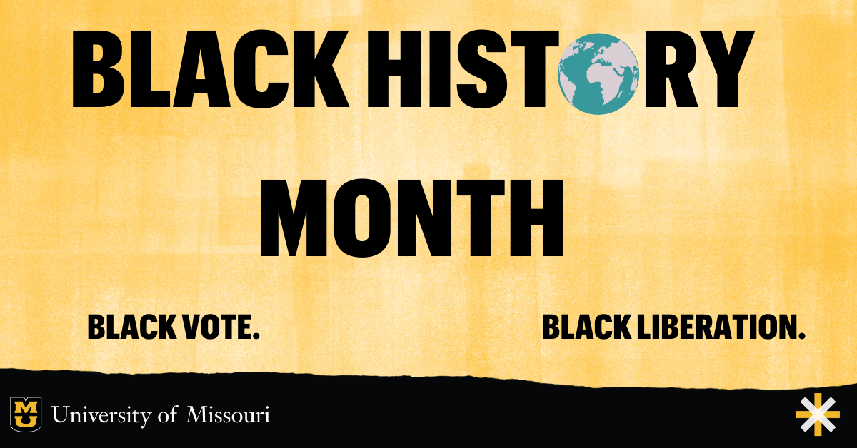Gold textured background with black text: Black History Month. Black Vote. Black Liberation. O of History is a globe.