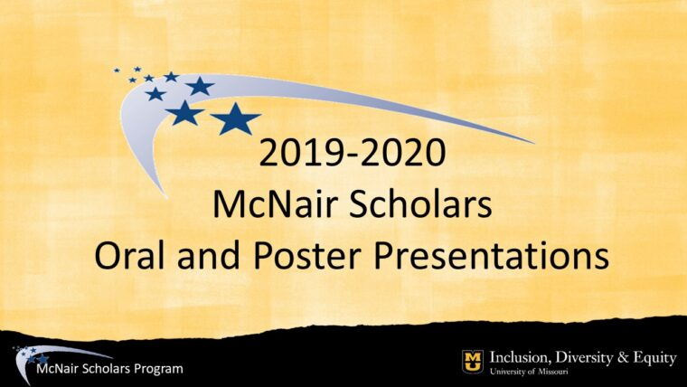 Title on a gold paint-textured background: 2019-20 McNair Scholars Oral and Poster Presentations