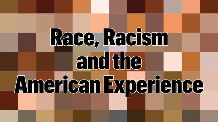 Race, Racism and the American Experience text on a checkerboard of skin-tone color swatches